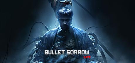 Bullet-Sorrow